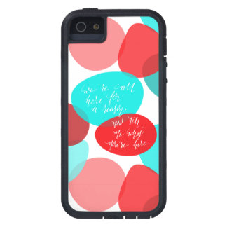 We're All Here For A Reason Blue and Red Lettering iPhone 5 Cover