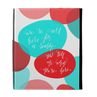 We're All Here For A Reason Blue and Red Lettering iPad Cases