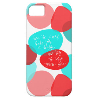 We're All Here For A Reason Blue and Red Lettering iPhone 5 Covers