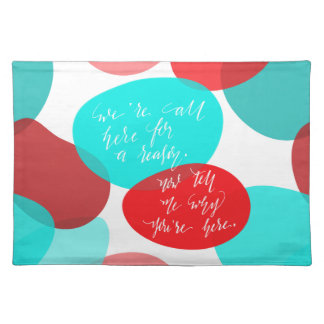 We're All Here For A Reason Blue and Red Lettering Cloth Placemat