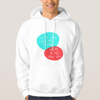 We're All Here For A Reason Blue and Red Lettering Hooded Pullover