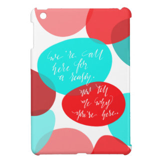 We're All Here For A Reason Blue and Red Lettering iPad Mini Covers