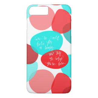 We're All Here For A Reason Blue and Red Lettering iPhone 8 Plus/7 Plus Case