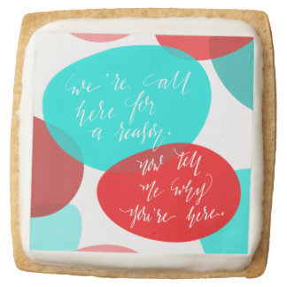 We're All Here For A Reason Blue and Red Lettering Square Premium Shortbread Cookie