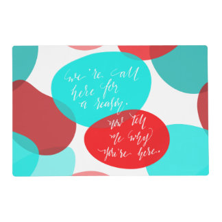 We're All Here For A Reason Blue and Red Lettering Laminated Placemat