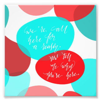 We're All Here For A Reason Blue and Red Lettering Photo Art