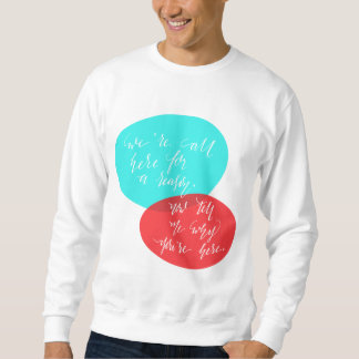 We're All Here For A Reason Blue and Red Lettering Sweatshirt