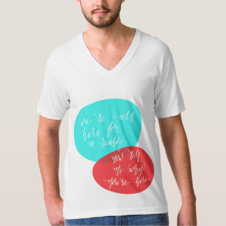 We're All Here For A Reason Blue and Red Lettering T Shirt