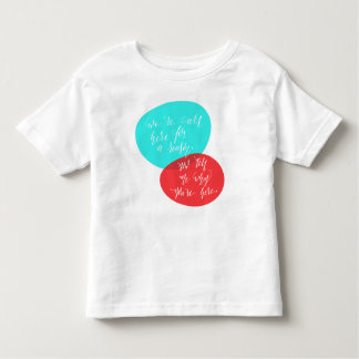 We're All Here For A Reason Blue and Red Lettering Toddler T-shirt