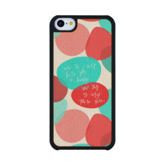 We're All Here For A Reason Blue and Red Lettering Carved® Maple iPhone 5C Slim Case