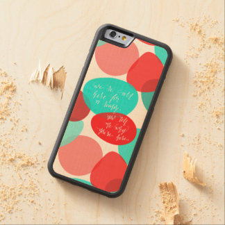 We're All Here For A Reason Blue and Red Lettering Carved® Maple iPhone 6 Bumper Case