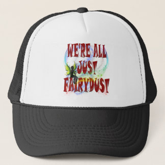 We're all just fairydust trucker hat