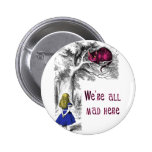 We're All Mad Here 2 Inch Round Button