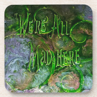 """""""We're All Mad Here"""" 6pc set coasters"""