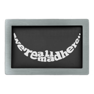 We're All Mad Here Buckle Rectangular Belt Buckle