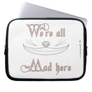 We're All Mad Here Computer Sleeve