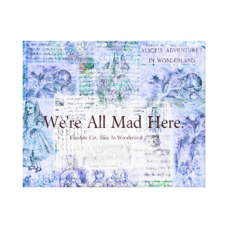 We're All Mad Here Funny Wonderland quote Canvas Print