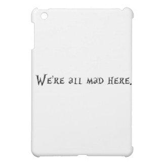 Were all mad here iPad mini cases