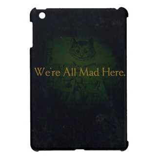 We're All Mad Here iPad Mini Covers