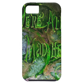 """We're All Mad Here"" iPhone SE/5/5s Case"