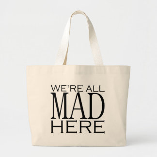 We're All Mad Here Jumbo Tote Bag