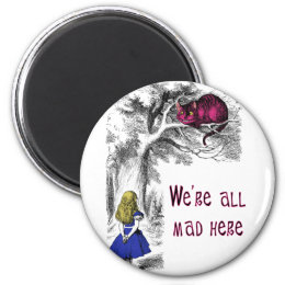 We're All Mad Here Magnet