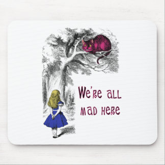 We're All Mad Here Mouse Pads