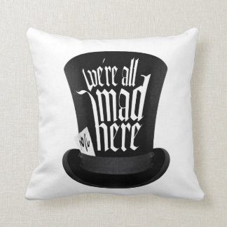 We're All Mad Here Throw Pillows