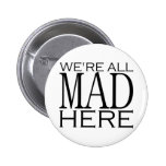 We're All Mad Here Pins