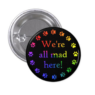 We're all mad here! pins