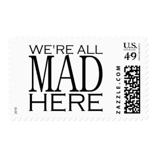 We're All Mad Here Postage Stamp