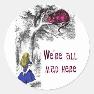 We're All Mad Here Round Sticker