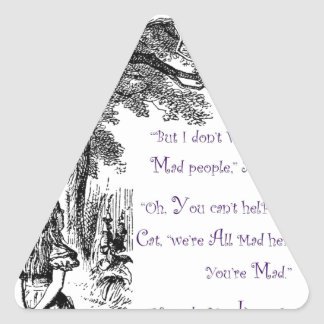 We're All Mad Here Triangle Sticker