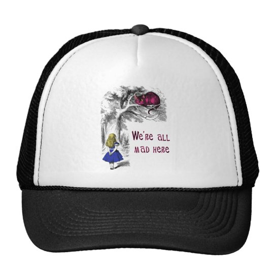We're All Mad Here Trucker Hat