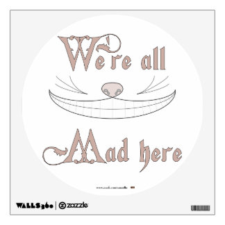 We're All Mad Here Wall Sticker