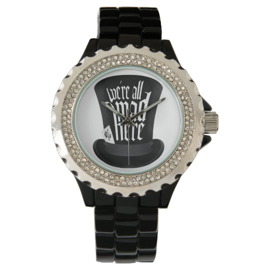 We're All Mad Here Wrist Watch