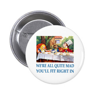 WE'RE ALL  QUITE MAD PINBACK BUTTON