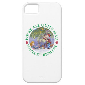 We're All Quite Mad, You;ll Fit Right In! iPhone SE/5/5s Case