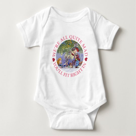 WE'RE ALL QUITE MAD, YOU'LL FIT RIGHT IN! BABY BODYSUIT