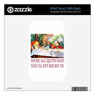 We're All Quite Mad, You'll Fit Right In! Decal For iPod Touch 4G
