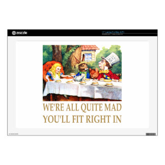 We're All Quite Mad, You'll Fit Right In! Decal For Laptop