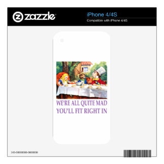 We're All Quite Mad, You'll Fit Right In! Decal For The iPhone 4