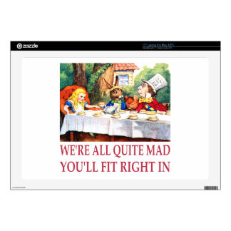 We're All Quite Mad, You'll Fit Right In! Decals For Laptops