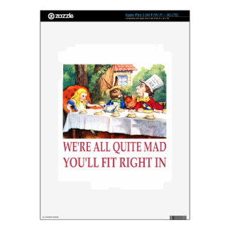 We're All Quite Mad, You'll Fit Right In! iPad 3 Skin