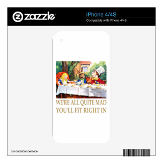 We're All Quite Mad, You'll Fit Right In! iPhone 4 Skin