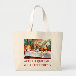 WE'RE ALL QUITE MAD, YOU'LL FIT RIGHT IN LARGE TOTE BAG