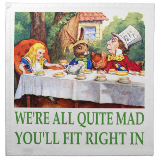 We're All Quite Mad , You'll Fit Right In! Napkin