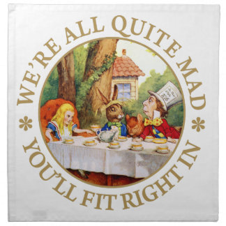 We're All Quite Mad. You'll Fit Right In! Cloth Napkins