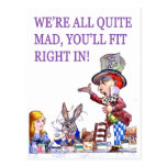 We're All Quite Mad, You'll Fit Right In! Postcard