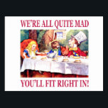 """We're All Quite Mad, You'll Fit Right In! Postcard<br><div class=""""desc"""">The Mad Hatter tells Alice in Wonderland,  """"We're All Quite Mad,  You'll Fit Right In!""""</div>"""